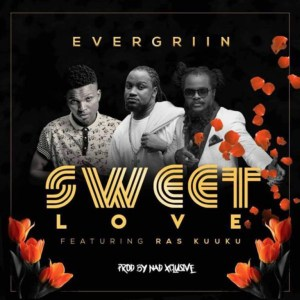 Sweet Love by Evergriin feat. Ras Kuuku