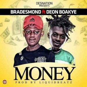 Money by Bradesmond feat. Deon Boakye