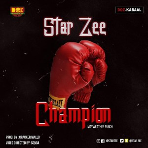 Champion (Mayweather Punch Master) by Star Zee