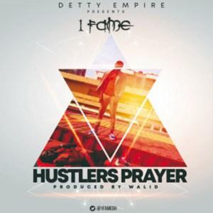 Hustlers Prayer by 1 Fame