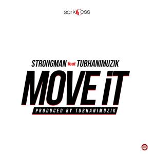 Move It by Strongman feat. TubhaniMuzik
