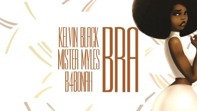 Photo of Audio: Bra by Kelvin Black feat. B4bonah & Mister Myles