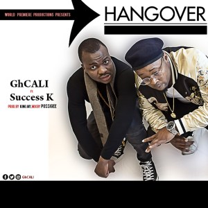 Hangover by GhCALI feat. Success K