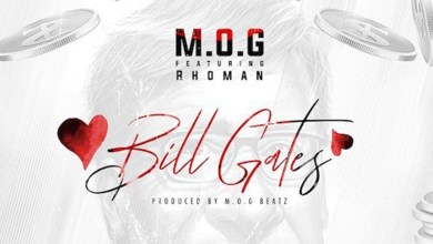 Bill Gates by M.O.G Beatz feat. Rhoman