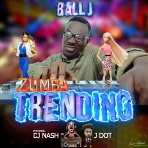 Zumba Trending by Ball J feat. DJ Nash & J Dot
