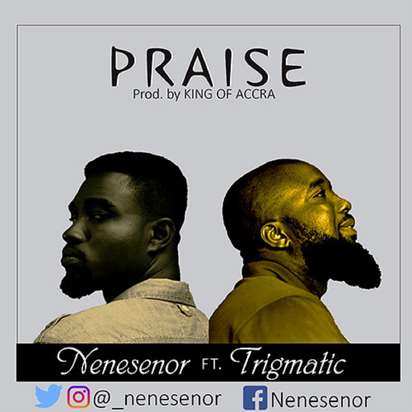 Praise by Nenesenor feat. Trigmatic