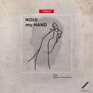 Hold My Hand by Twitch
