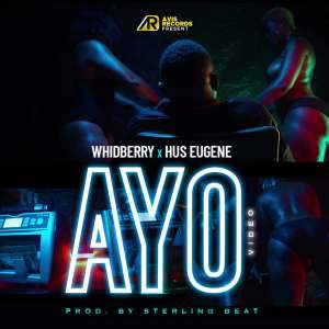Whidberry by Ayo feat. Hus Eugene