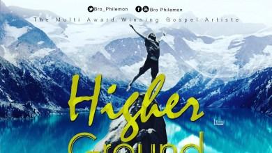 Higher Ground by Bro Philemon