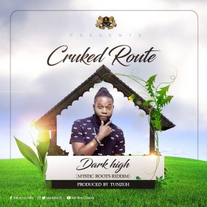 Dark High (Mystic Roots Riddim) by Cruked Route
