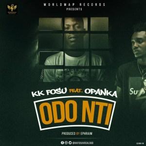 Odo Nti by KK Fosu feat. Opanka