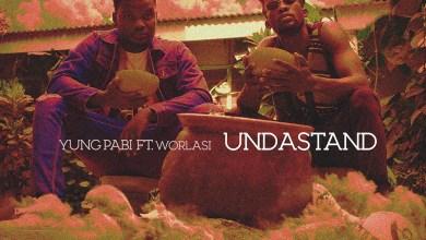 Undastand by YungPabi feat. Worlasi