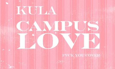 Campus Love (FVCK You Cover) by Kula