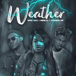 Weather by Sista Afia feat. Medikal & Quamina MP