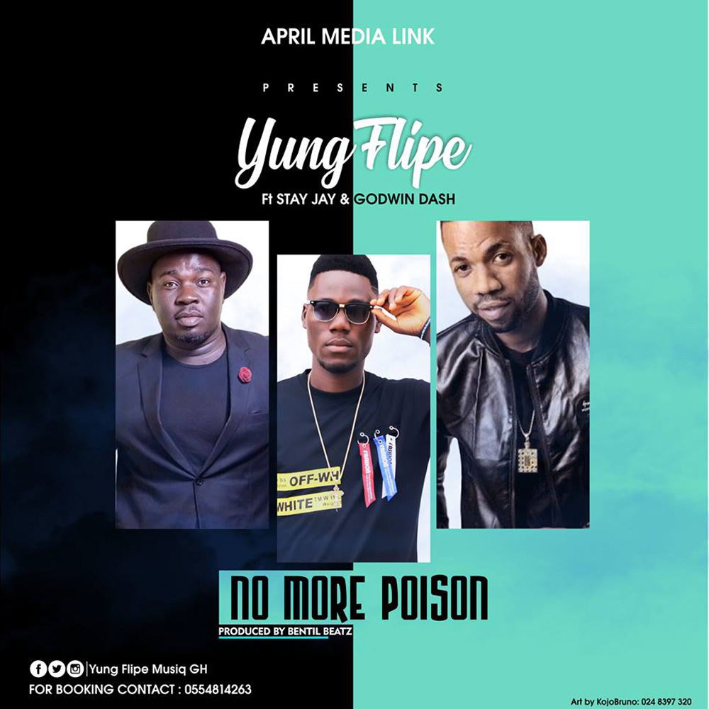 No More Poison by Yung Flipe feat. Stay Jay & Godwin Dash