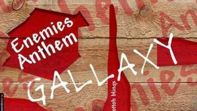 Photo of Audio: Enemies Anthem by Gallaxy