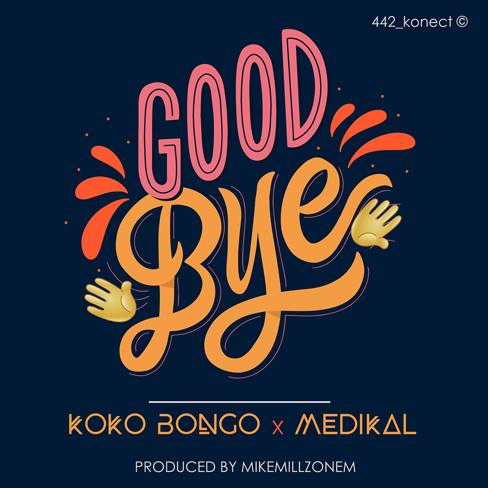 Goodbye by Koko Bongo feat. Medikal