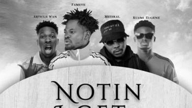 Photo of Audio: Nothing I Get (Remix) by Fameye feat. Kuami Eugene, Article Wan & Medikal