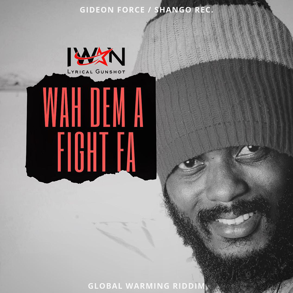 Wah Dem A Fight Fa (Letter To Shatta Wale & Stonebwoy) by IWAN