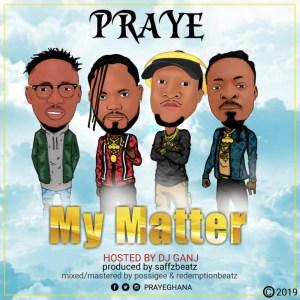 My Matter by Praye
