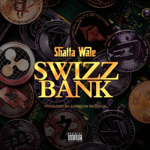 Swizz Bank by Shatta Wale