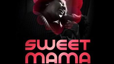Sweet Mama by Yaw Berk, Zepora Dickson, Andy Wealth, Kemi Kushimo, Joykim Oriaku, Nazah & Tina