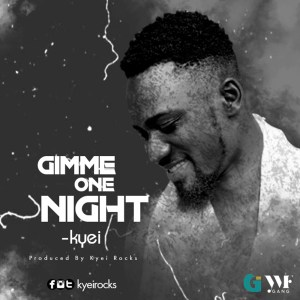 Gimme One Night by Kyei