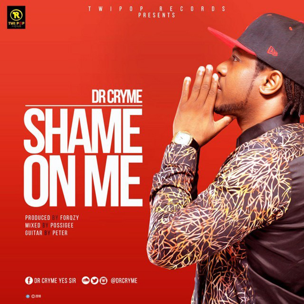 Shame On Me by Dr. Cryme