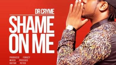 Shame On Me by Dr. Cryme
