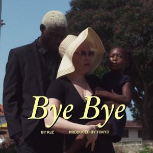 Bye Bye by RJZ