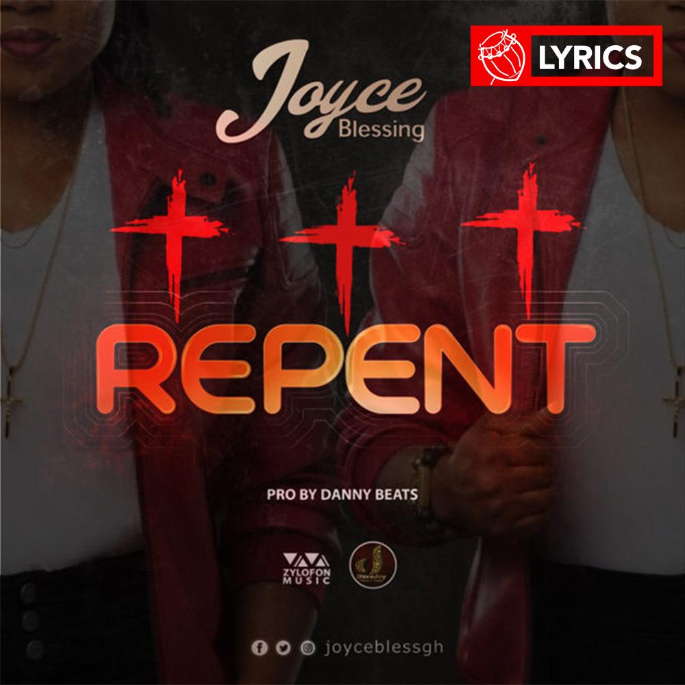 Lyrics: Repent by Joyce Blessing | Ghana Music | Lyrics