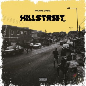 Hillstreet EP by Kwame Dame