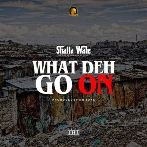 What Dey Go On by Shatta Wale