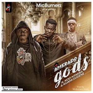 gods by Amerado feat. Kuami Eugene & Koo Ntakra