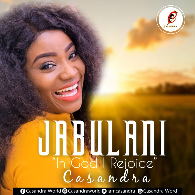 jabulani Casandra rejoices in God with new single; 'Jabulani' CASSY 2