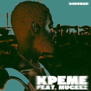 Kpeme by B4Bonah feat. Mugeez
