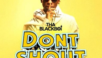 Photo of Audio: Don't Shout by Tha Black Boi