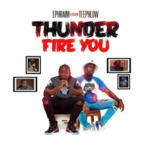 Thunder Fire You by Ephraim feat. TeePhlow