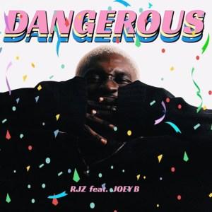 Dangerous RJZ feat. Joey B