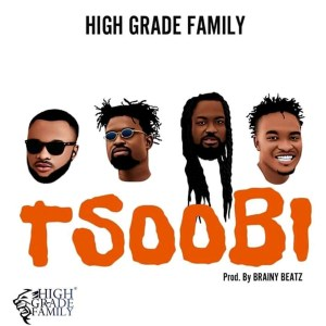 Tsoobi by High Grade Family feat. Samini, Senario, Razben & Rowan