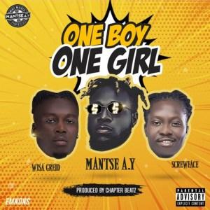 One Boy One Girl by Mantse A.Y feat. Skrewfaze & Wisa Greid