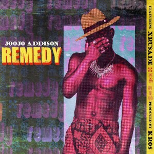 Remedy by Joojo Addison feat. Xrusade