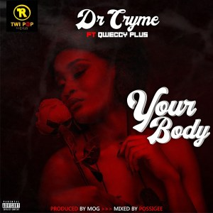Your Body by Dr Cryme feat. Qweccy Plus