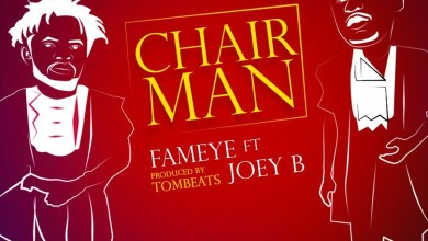 Photo of Audio: Chairman by Fameye feat. Joey B