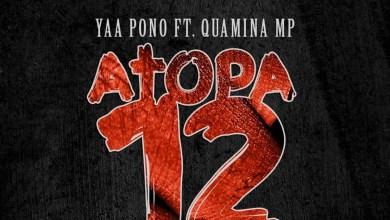 Atopa 12 by Yaa Pono feat. Quamina MP