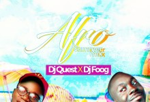Afro Summer Mix by DJ Quest & DJ Foog