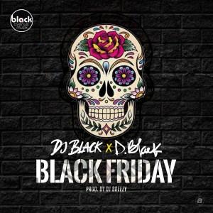 Black Friday by DJ Black & D-Black