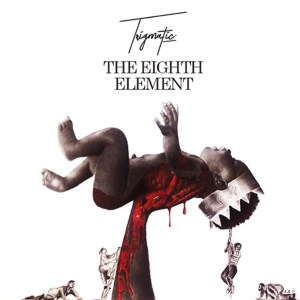 The 8th Element by Trigmatic