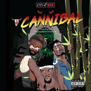 Cannibal by Plugn6ix feat. Worlasi & Kirani AYAT