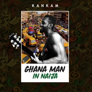 Ghana Man In Naija by KanKam